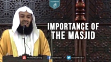 Importance of the Masjid - Mufti Menk