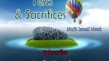 Tests & Sacrifices ~ Mufti Ismail Menk 2013