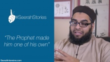 """The Prophet made him one of his own"" - Seerah Stories"