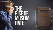 The Rise of Muslim Hate & Islamophobia