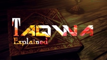 What Is Taqwa (Watch and Know about it)