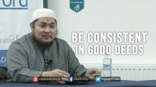 Be Consistent in Good Deeds - Abdulbary Yahya