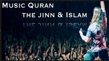 Music Quran the jinn & Islam with Former Musician
