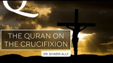 Q&A: What Does The Quran REALLY Say About The Crucifixion of Jesus? | Dr. Shabir Ally