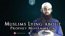 Muslims Lying about Prophet Muhammad ﷺ - Abu Ibraheem Husnayn