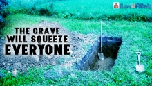 The Grave Will Squeeze Everyone