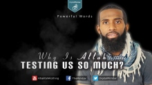 Why Is Allah TESTING us SO Much? | Powerful Words - Brother Noah
