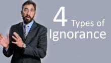 4 Types of Ignorance - Nouman Ali Khan - Malaysia Tour