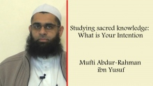 Hadith Series: Studying Sacred Knowledge: What is Your Intention