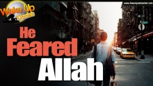 He feared Allah and got everything ~ Powerful