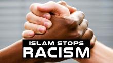 ISLAM STOPS RACISM