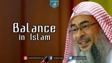 Finding the Balance - Shaykh Assim Al Hakeem