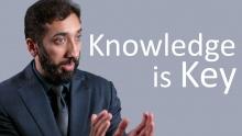 Knowledge is Key - Nouman Ali Khan - Malaysia Tour