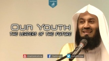 Our Youth the Leaders of the Future - Mufti Menk