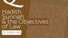 Q&A: Hadith, Sunnah, and the Objectives of Law | Dr. Shabir Ally