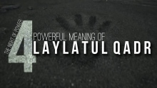 4 Powerful Meaning of Laylatul Qadr