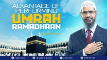 ADVANTAGE OF PERFORMING UMRAH IN RAMADHAAN
