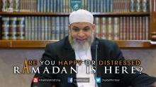 Are you Happy or Distressed Ramadan is Here? - Karim Abu Zaid