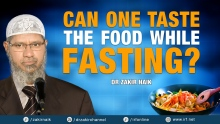DR ZAKIR NAIK - CAN ONE TASTE THE FOOD WHILE FASTING?