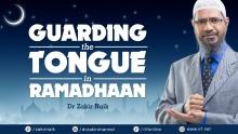 DR ZAKIR NAIK - GUARDING THE TONGUE IN RAMADHAAN