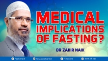 DR ZAKIR NAIK - MEDICAL IMPLICATIONS OF FASTING?