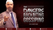 DR ZAKIR NAIK - THE DANGERS OF BACKBITING AND GOSSIPING