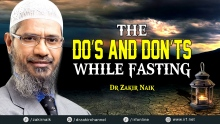 DR ZAKIR NAIK - THE DO'S AND DON'TS WHILE FASTING