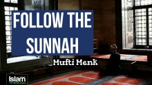 Follow the Sunnah & Save Yourself ● Mufti Menk