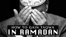 How To Gain Taqwa In Ramadan