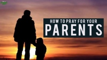 How To Pray For Your Parents