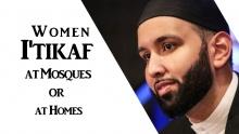 Women I'tikaf at Mosques or at Homes?