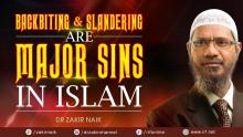 BACKBITING AND SLANDERING ARE MAJOR SINS IN ISLAM - DR ZAKIR NAIK