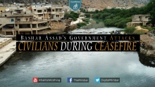 Bashar Assad's Government Attacks Civilians During Ceasefire - News