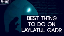 Best thing to do on Laylatul Qadr !! Powerful
