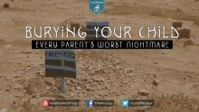 Burying Your Child: Every Parent's Worst Nightmare