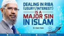 DEALING IN RIBA (USURY/INTEREST) IS A MAJOR SIN IN ISLAM - DR ZAKIR NAIK