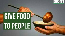 Give Food to People ● It's an easy way to Jannah ?