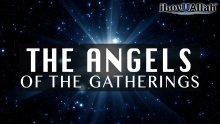The Angels Of The Gatherings | Amazing Hadith