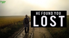 HE FOUND YOU LOST ...