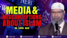 MEDIA & MISCONCEPTIONS ABOUT ISLAM - DR ZAKIR NAIK