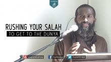 Rushing Your Salah to Get to the Dunya - Brother Noah