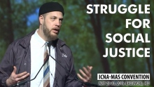 Struggle for Social Justice by Imam Suhaib Webb (ICNA-MAS Convention)