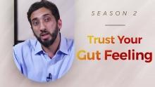 Trust Your Gut Feeling - Amazed by the Quran w/ Nouman Ali Khan