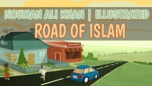 Road of Islam | Nouman Ali Khan | illustrated