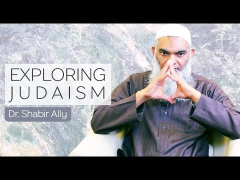 Bridging World Religions: Exploring Judaism | Dr. Shabir Ally