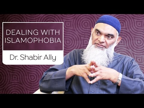 Dealing With A Climate of Islamophobia | Dr. Shabir Ally