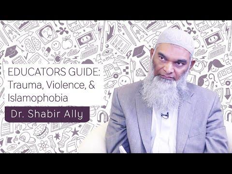 Educators Guide: Trauma, Violence, and Islamophobia | Dr. Shabir Ally