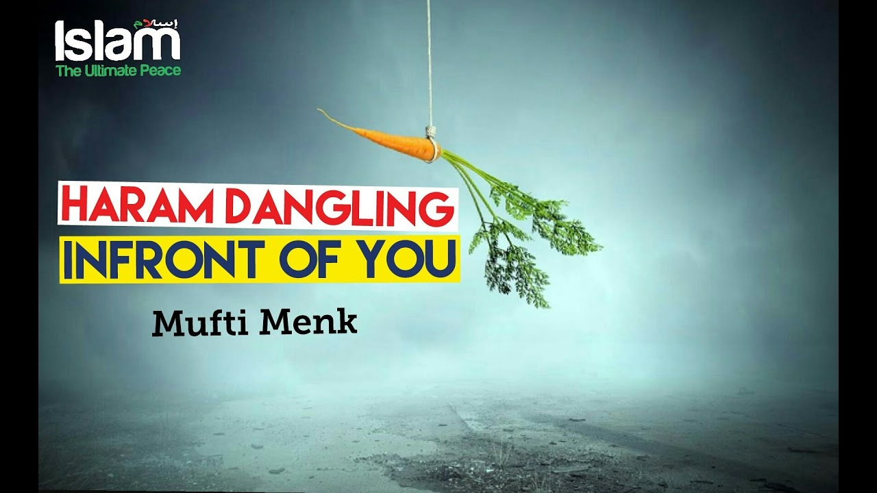 Haram Dangling infront of you ● Mufti Menk
