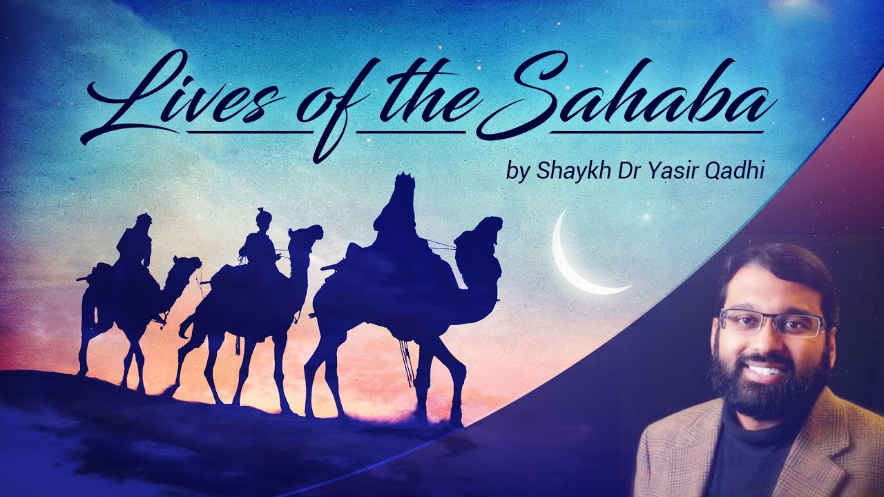 Lives of the Sahaba (1): Talha ibn Ubaidillah