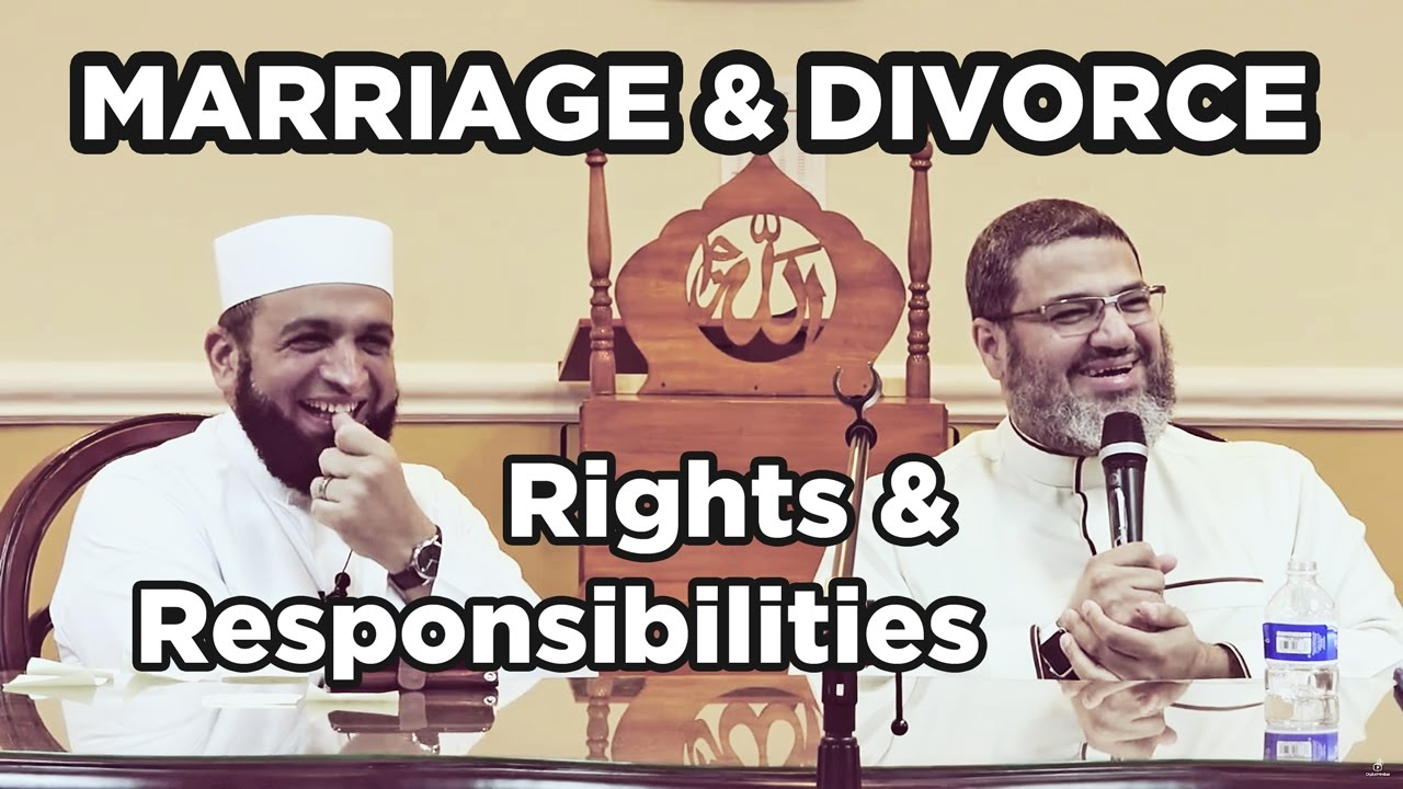 Marriage and Divorce: Rights & Responsibilities - Sh. Waleed Basyouni & Sh. Mamdouh Mahmoud